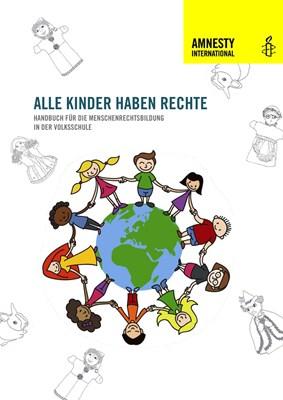 01 Alle Kinder haben Rechte. Menschenrechtsbildung in der Volksschule (Amnesty International Österreich, Okt | © Amnesty International